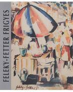 Feleky-Fetter Frigyes - Szűcs György