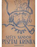 Pusztai krónika - Szűcs Sándor