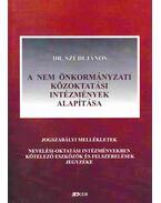 A nem önkormányzati közoktatási intézmények alapítása - Szüdi János dr.