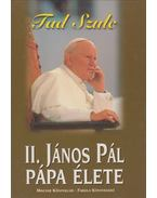 II. János Pál pápa élete - Szulc, Fad