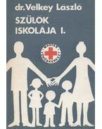 Szülők iskolája I. - Velkey László