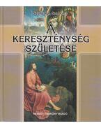 A kereszténység születése - Szunyogh Szabolcs