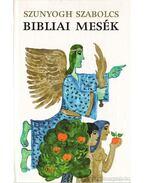 Bibliai mesék - Szunyogh Szabolcs