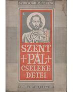 Szent Pál cselekedetei I. - Szunyogh X. Ferenc O.S.B.
