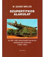 Szupertitkos alakulat - M. Szabó Miklós