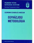 Egyházjogi metodológia - Szuromi Szabolcs Anzelm