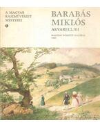 Barabás Miklós akvarelljei - Szvoboda D. Gabriella