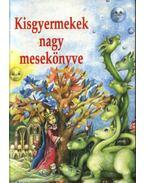 Kisgyermekek nagy mesekönyve - T. Aszódi Éva