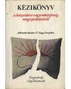 Kézikönyv a házastársi vagyonközösség megszüntetéséről - T. Nagy Erzsébet, Albrecht István