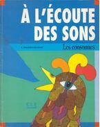 Á l'écoute des sons - Les consonnes - T. Pagniez-Delbart