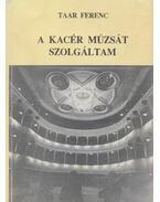 A kacér múzsát szolgáltam (dedikált) - Taar Ferenc