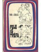 Fele is tréfa - Tabi László