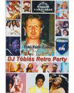 DJ Tóbiás Retro Party - Tahi-Tóth Gábor