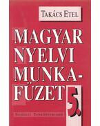 Magyar nyelvi munkafüzet 5. - Takács Etel