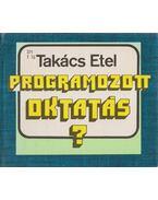 Programozott oktatás? - Takács Etel