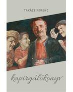 Kapirgálókönyv - Takács Ferenc