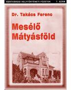 Mesélő Mátyásföld - Takács Ferenc