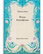 Poeta benedictus - Takács Imre