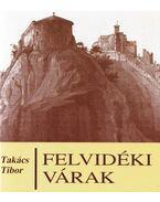 Felvidéki várak (dedikált) - Takács Tibor