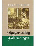 Magyar csillag Palermo egén - Takács Tibor