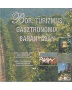 Bor, turizmus, gasztronómia Baranyában - Takács Zsuzsa