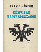 Kémvilág Magyarországon - Takáts Sándor
