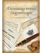 A biztosításügy története Magyarországon - Tamás Gábor