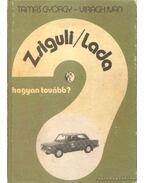 Zsiguli/Lada - Tamás György, Virágh Iván