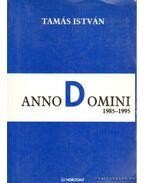 Anno Domini 1985-1995 (dedikált) - Tamás István