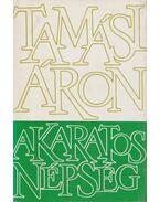 Akaratos népség (I. kötet) - Tamási Áron