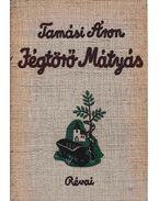 Jégtörő Mátyás - Tamási Áron