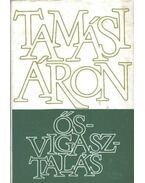 Ősvigasztalás - Tamási Áron
