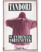 Az evidenciatörténetek - Tandori Dezső