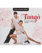 Tangó - a szenvedélyek tánca