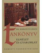 Tankönyv - elmélet és gyakorlat - Karlovitz János
