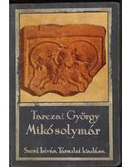 Mikó solymár (dedikált) - Tarczai György