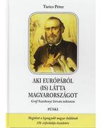 Aki Európából (is) látta Magyarországot - Tarics Péter