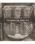 Fővárosunk ezer éve - Tarjányi Sándor (szerk.)