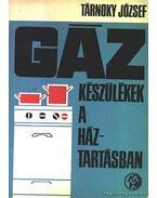 Gázkészülékek a háztartásban - Tárnoky József
