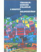 Társadalmi-gazdasági átalakulás a budapesti agglomerációban - Barta Györgyi, Beluszky Pál