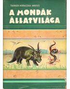 A mondák állatvilága - Tasnádi Kubacska András