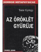 Az öröklét gyűrűje - Tatár György