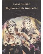 Bujdosásunk története - Tatay Sándor