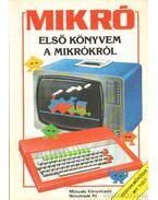 Első könyvem a mikróról - Tatchell, Judy, Bennett, Bill