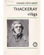 Thackeray világa - Taxner-Tóth Ernő
