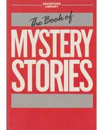 The Book of Mystery Stories - Ted Harriott, Angus Allan, Marianne Gray, Poe, E. A., Doyle, Conan, Charles Dickens, Maynard, Christopher, Sussanah Bradley