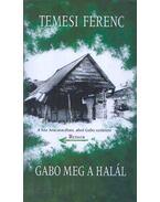 Gabo meg a halál - Temesi Ferenc