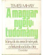 A magyar nyelv tudomány - Temesi Mihály