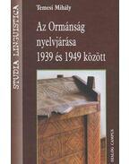 Az Ormánság nyelvjárása 1939 és 1949 között - Temesi Mihály