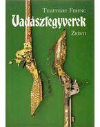 Vadászfegyverek - Temesváry Ferenc